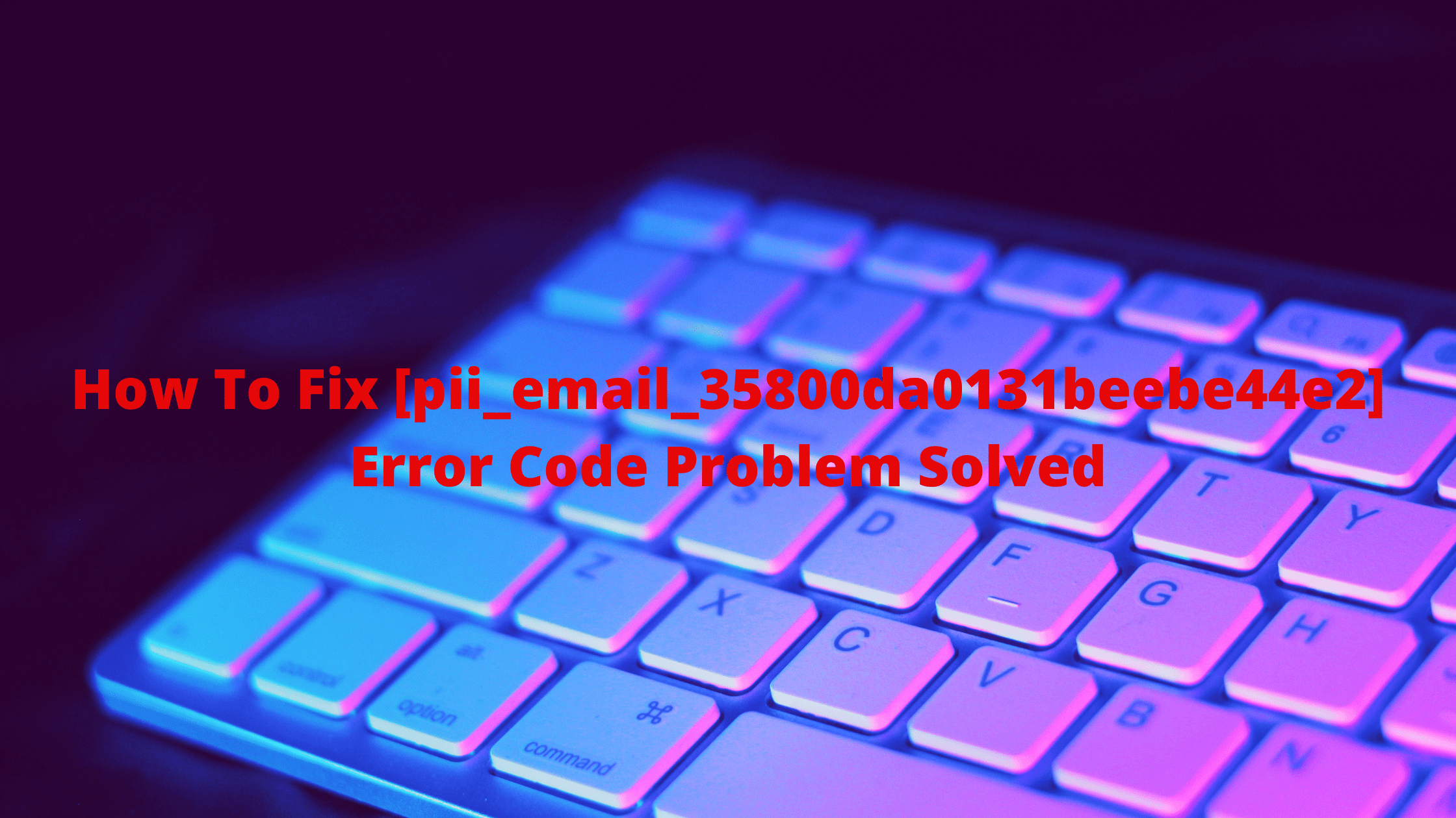 How To Phone Number [pii_pn_9caeab579a83172482bb] Error Code in 2021?